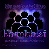 Everybody Else by Bambazi