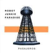Pasajeros de Robot Junkie Paradise