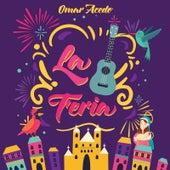 La Feria by Omar Acedo