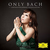 Only Bach - Cantatas For Soprano, Violin & Guitar van Sumi Jo