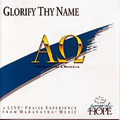 Glorify Thy Name by Songs Of Hope