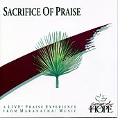 Sacrifice Of Praise by Songs Of Hope
