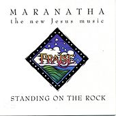 Standing On The Rock by Maranatha! Vocal Band