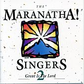Great Is The Lord by Maranatha! Vocal Band