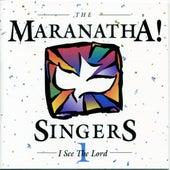 I See The Lord by Maranatha! Vocal Band