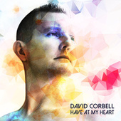 Have at My Heart by David Corbell
