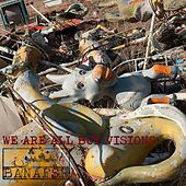 We Are All but Visions by Banafsh