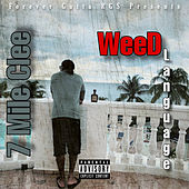 Weed Language by 7 MILE CLEE
