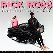 Season Ticket Holder by Rick Ross