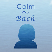 Calm Bach von Johann Sebastian Bach