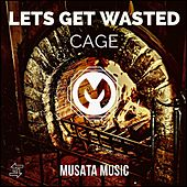 Lets Get Wasted von Cage