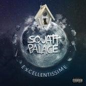Excellentissime de Squatt Palace