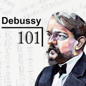 Debussy 101 by Claude Debussy