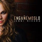 Engañémoslo de Jenni Rivera