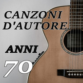 Anni settanta Canzoni d'autore by Various Artists