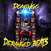 Deranged Beats von Domingo