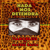 Nada Nos Detendrá by Tianobless