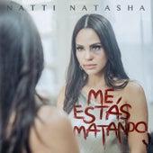 Me Estás Matando de Natti Natasha