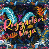 Reggaeton Viejo de Various Artists