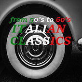 From 50's to 60's - Italian classics di Various Artists