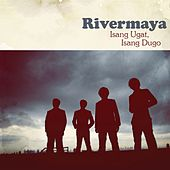 Isang Ugat, Isang Dugo by Rivermaya