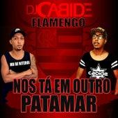 Flamengo nos Tá em Outro Patamar (feat. Mn de Niteroi) de DJ Cabide