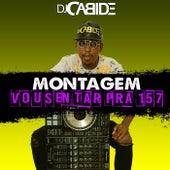 Montagem Vou Sentar Pra 157 de DJ Cabide
