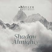 In the Shadow of the Almighty by The Miller Brothers