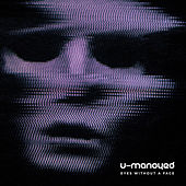Eyes Without A Face von U-Manoyed