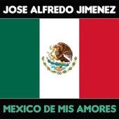 Mexico de Mis Amores van Jose Alfredo Jimenez