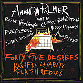 Amanda Palmer & Friends Present Forty-Five Degrees: Bushfire Charity Flash Record by Amanda Palmer