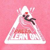 LEAN ON von Prezii