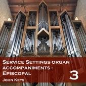 Service Settings Organ Accompaniments 3: Episcopal by John Keys