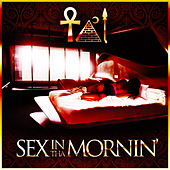 Sex in Tha Mornin' de Tal