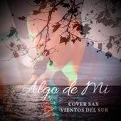 Algo de Mi by Vientos Del Sur