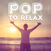 Pop to Relax de Various Artists