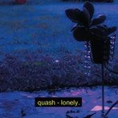 lonely. van Quash