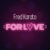 For Love de Fred Karato