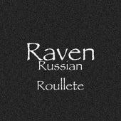 Russian Roullete de Raven