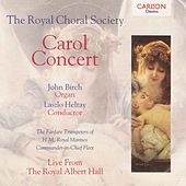 Carol Concert - Live From The Royal Albert Hall von The Royal Choral Society