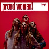 Proud Woman (Radio Edit) by Blues Pills