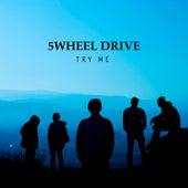 Try Me de Five Wheel Drive