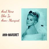 And Here She Is Ann-Margret by Ann-Margret
