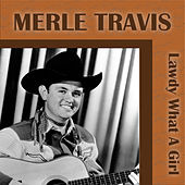 Lawdy What A Girl de Merle Travis