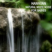 Hawaiian Natural White Noise for Babies - Baby Sleep Aid with Relaxing Nature Sounds and Heart Beat Sound to Calm and Relax Your Baby. by Baby Sleep Through the Night