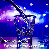Woman in the Jazz Bar by Nobuya  Kobori