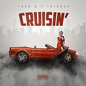Cruisin' (feat. Trigger) by Yung Q