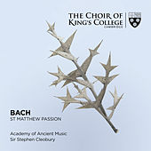 Bach: St. Matthew Passion de Choir of King's College, Cambridge
