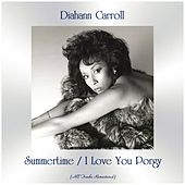 Summertime / I Love You Porgy (All Tracks Remastered) by Diahann Carroll