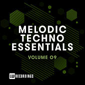 Melodic Techno Essentials, Vol. 09 by Various Artists